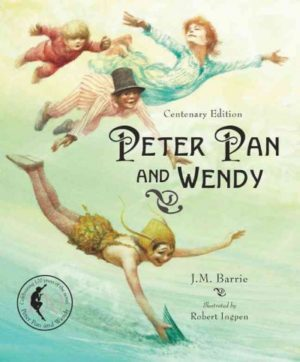 Peter Pan and Wendy- Centenary Edition by J.M. Barrie