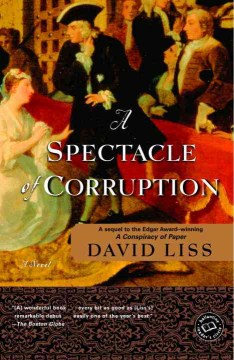 A Spectacle of Corruption by David LissA Spectacle of Corruption by David Liss