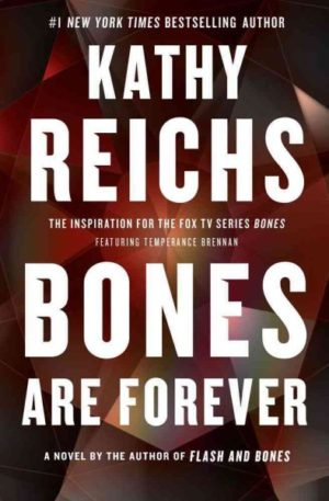 Bones Are Forever by Kathy Reichs (Hardcover)