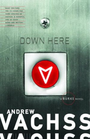 Down Here by Andrew H. Vachss