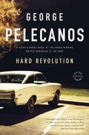 Hard Revolution: A Novel by George Pelecanos