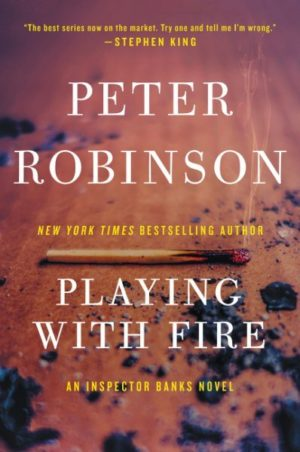 Playing With Fire by Peter Robinson