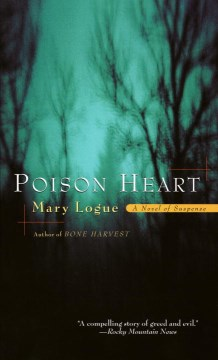 Poison Heart: A Novel of Suspense by Mary Logue