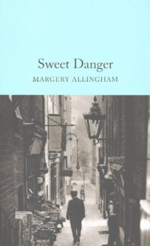 Sweet Danger by Margery Allingham (Hardcover)