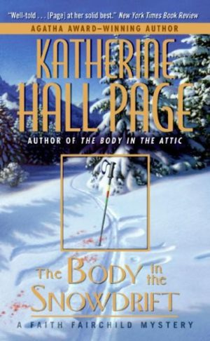 The Body in the Snowdrift: A Faith Fairchild Mystery by Katherine Hall Page