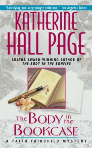 The Body in the Bookcase: A Faith Fairchild Mystery by Katherine Hall Page