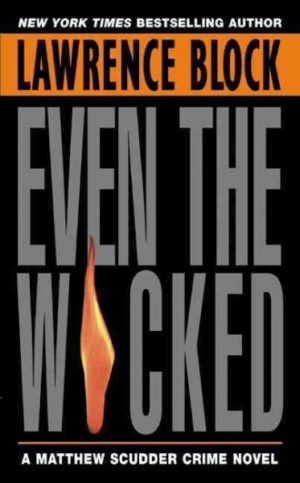 Even the Wicked by Lawrence Block