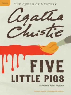 Five Little Pigs: A Hercule Poirot Mystery