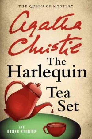 The Harlequin Tea Set: And Other Stories