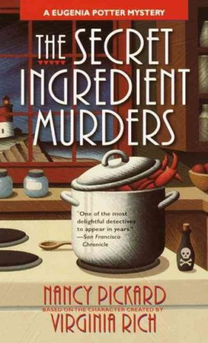 The Secret Ingredient Murders: A Eugenia Potter Mystery by Nancy Pickard