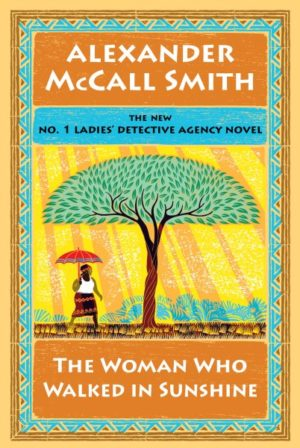 The Woman Who Walked in Sunshine by Alexander McCall Smith (hardcover) (large print)