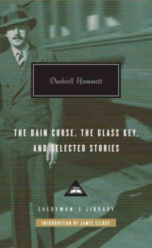 The Dain Curse, the Glass Key and Selected Stories by Dashiell Hammett