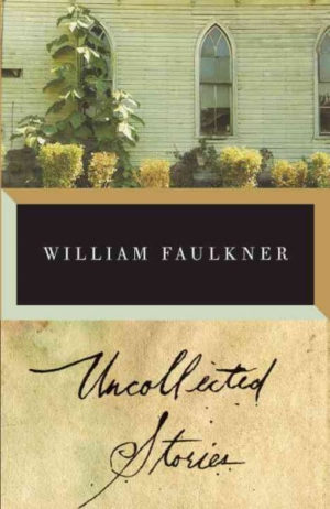 uncollected stories of faulkner