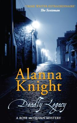 Deadly Legacy  Hardback Alanna Knight