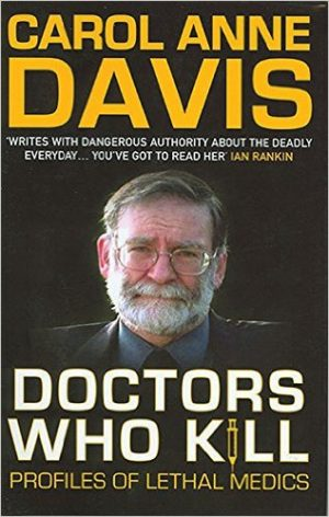 Doctors Who Kill Profiles of Lethal Medics paperback Carol Anne Davis True Crime