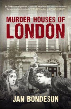 Murder Houses of London by Jan Bondeson