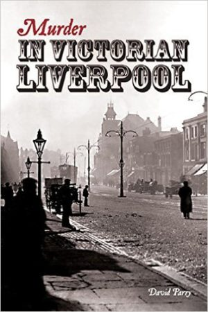 Murder in Victorian Liverpool  paperback David Parry