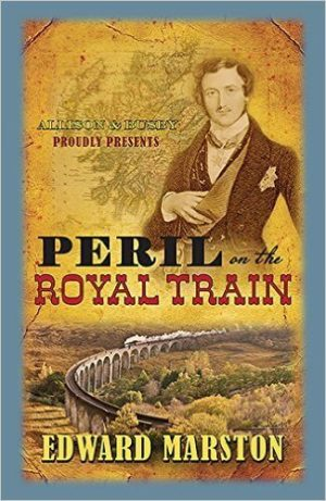 Peril on the Royal Train A Railway Detective novel Hardback by Edward Marston