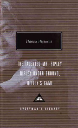 The Talented Mr. Ripley, Ripley Under Ground, Ripley's Game: Ripley Under Ground ; Ripley's Game