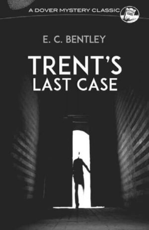 trent's last case e c bentley