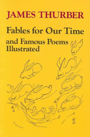 Fables for Our Time and Famous Poems