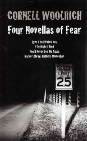Four Novellas of Fear- Eyes That Watch You:The Night I Died:You'll Never See Me Again:Murder Always Gathers Momentum