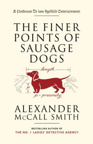 The Finer Points of Sausage Dogs brings us more Professor Dr. von Igelfeld Entertainment – Book 2