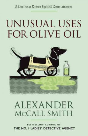 Unusual Uses for Olive Oil brings us more Professor Dr. von Igelfeld Entertainment – Book 4