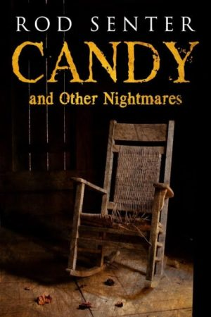Candy and Other Nightmares by Rod Senter
