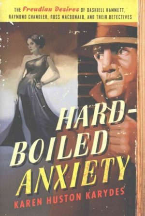 Hard-Boiled Anxiety by Karen Karydes