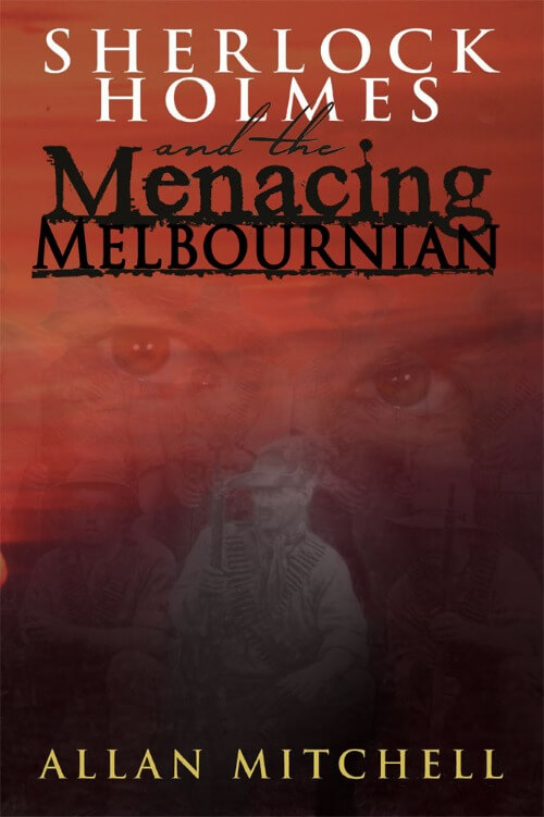 Sherlock Holmes and the Menacing Melbournian