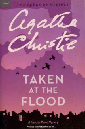 Taken at the Flood: A Hercule Poirot Mystery