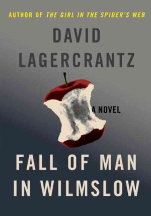 The Fall of Man in Wilmslow- The Death and Life of Alan Turing by David Lagercrantz