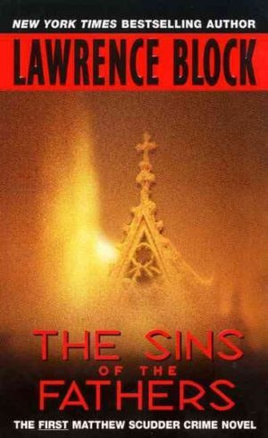The Sins of the Fathers: The First Matthew Scudder Crime Novel