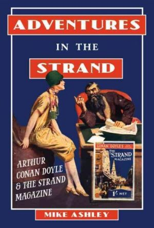 Adventures in the Strand- Arthur Conan Doyle and the Strand Magazine