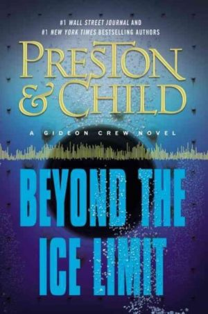 Beyond the Ice Limit by Preston, Douglas/ Child, Lincoln