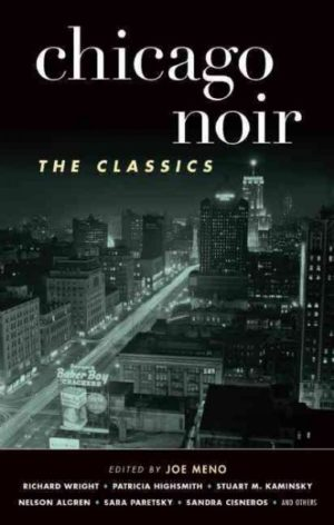 Chicago Noir- The Classics edited by Joe Meno
