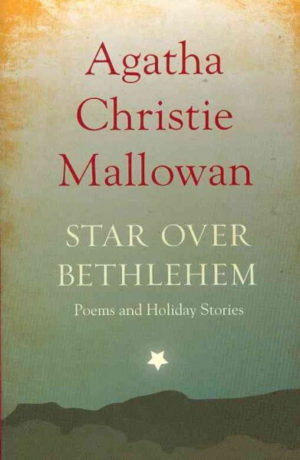 Star over Bethlehem: Poems and Holiday Stories by Agatha Christie