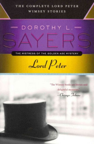 Lord Peter: The Complete Lord Peter Wimsey Stories