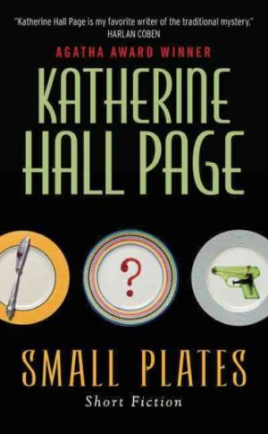 Small Plates- Short Fiction by Katherine Hall Page