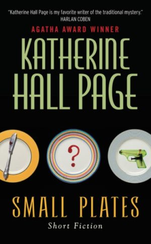 Small Plates: Short Fiction by Katherine Hall Page
