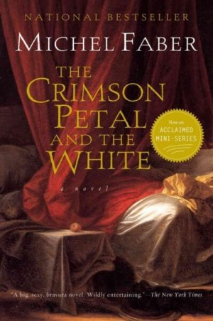 The Crimson Petal and the White by Michael Faber
