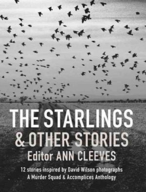 The Starlings & Other Stories: A Murder Squad & Accomplices Anthology