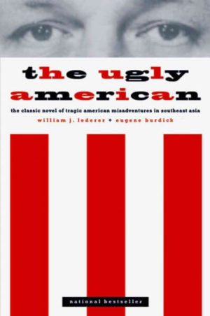 The Ugly American by Lederer, William J.: Burdick, Eugene