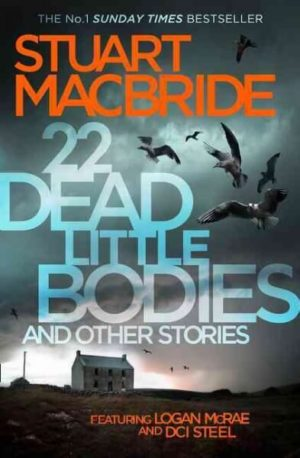 22 Dead Little Bodies and Other Stories by Stuart MacBride