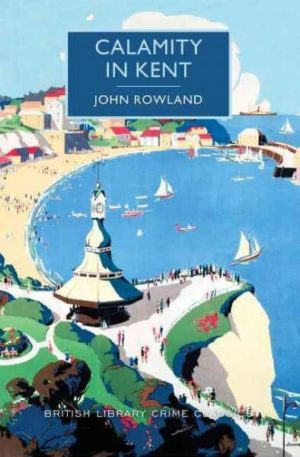 Calamity in Kent by Rowland, John/ Edwards, Martin
