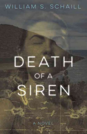 Death of a Siren by William S. Schaill