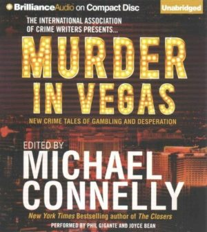 Murder in Vegas- New Crime Tales of Gambling and Desperation by Connelly, Michael/ Gigante, Phil/ Bean, Joyce