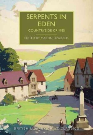 Serpents in Eden- Countryside Crimes by Martin Edwards