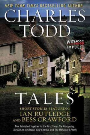 Tales- Short Stories Featuring Ian Rutledge and Bess Crawford